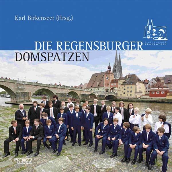 Die Regensburger Domspatzen – Zur Ehre Gottes und zur Freude für die Menschen